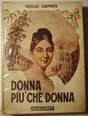 Giulio Caprini Donna più che donna  Garzanti, Milano, 1946