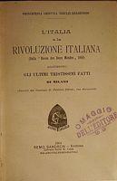 L'Italia e la rivoluzione italiana - Aggiuntovi Gli ultimi tristissimi fatti di Milano, Editore Remo Sandron, 1904