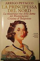 Arrigo Petacco<br /> La misteriosa storia della dama del Risorgimento: Cristina di Belgiojoso<br /> <br /> Mondadori, Milano, 1994