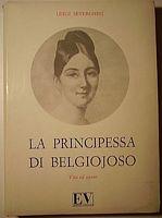 Luigi Severgnini La principessa di Belgiojoso  Virgilio, Milano, 1972
