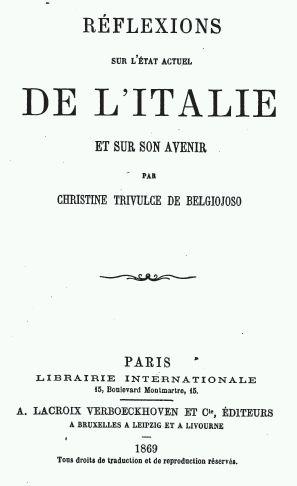 Reflexions sur l'état actuel de l'Italie et sur son avenir Paris, Librarie Internationale, 1869