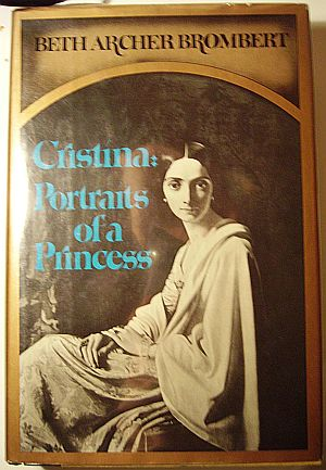 Beth Archer Brombert Cristina. Portraits of a princess,